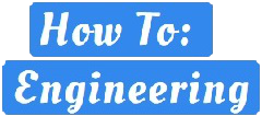 How To: Engineering