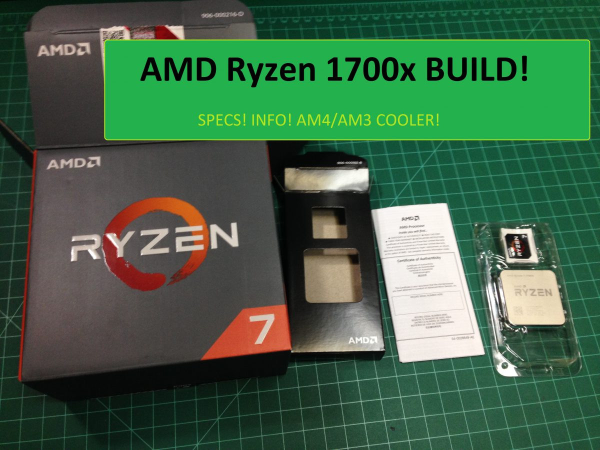 AMD Ryzen 1700X Video Editing and VR PC Build Log